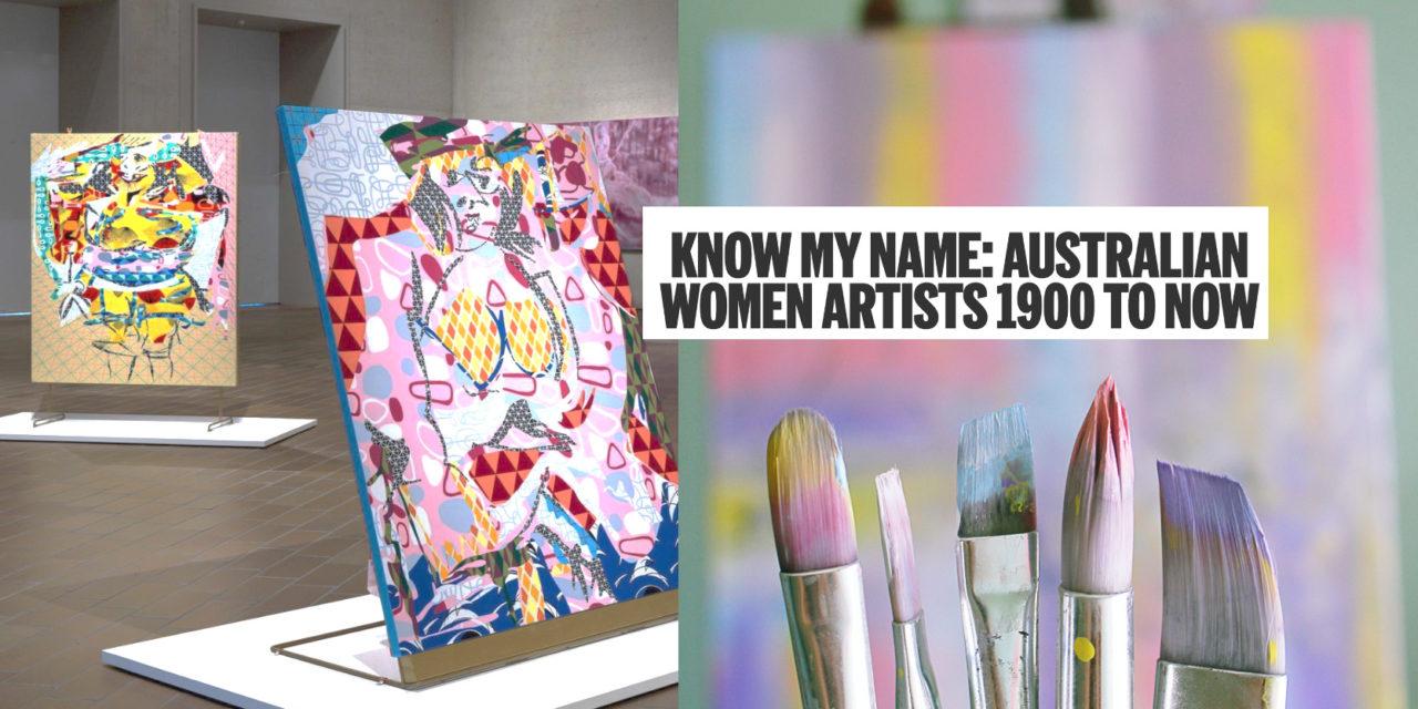 Know My Name: Celebrating Aussie Female Artists 1900 to Now